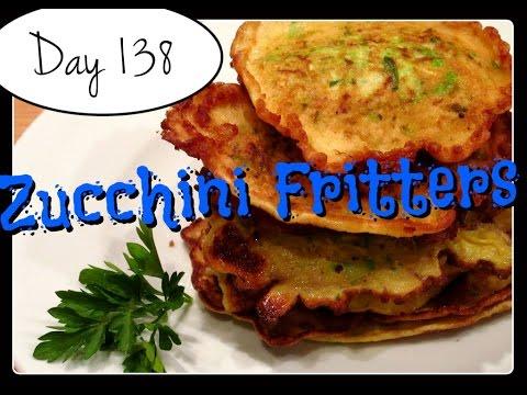 Zucchini Fritters Recipe [DAY 138]