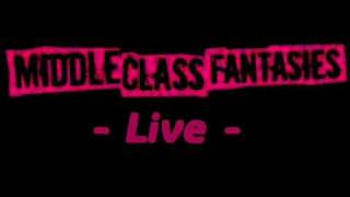Middle Class Fantasies - Party in der Gaskammer [Live]