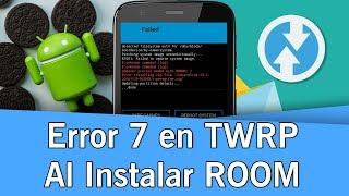 Error 7 en TWRP al instalar una ROM - Solución | 2019