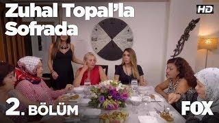 Zuhal Topal'la Sofrada 2. Bölüm