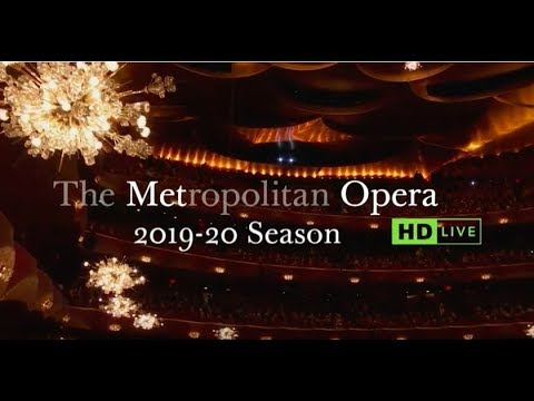 Metropolitan Opera: 2019 20 HD Season Preview