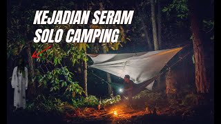 Pengalaman SERAM sewaktu SOLO CAMPING  | 24 Jam Sendirian Di Hutan | Camping Malaysia