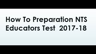 How To Preparation NTS Educators Test  2017-18