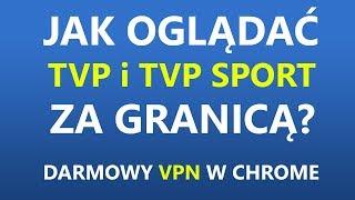 Jak oglądać TVP / SPORT / IPLA/  VOD za granicą przez internet?