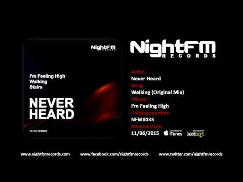 Never Heard - Walking (Original Mix)