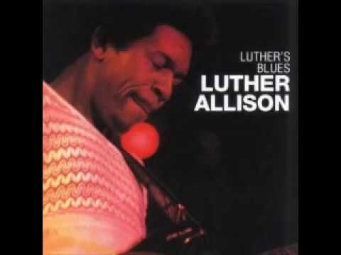 Luther's Blues - Luther Allison