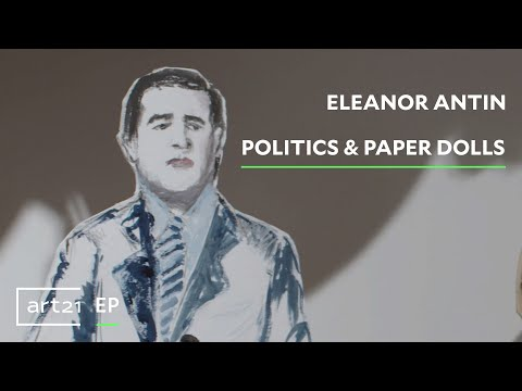 "Eleanor Antin: Politics & Paper Dolls | ART21 ""Exclusive"""