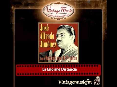 José Alfredo Jiménez – La Enorme Distancia