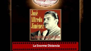 Watch Jose Alfredo Jimenez La Enorme Distancia video