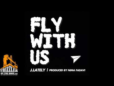 J.Lately x Nima Fadavi - Fly With Us [Thizzler.com]