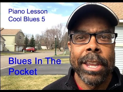 Piano Lessons - Cool Blues 5, Blues In The Pocket, Key Of F, Jazz Blues