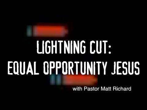 Lightning Cut: Equal Opportunity Jesus | #RealJesusStandUp