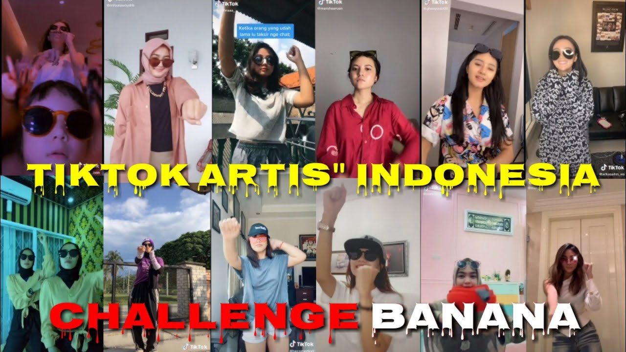 TikTok Artis Indonesia 2020 Challenge Banana Part #4