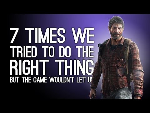 7 Times We Tried To Do The Right Thing but the Game Wouldn't Let Us