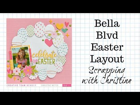 SCRAPBOOK LAYOUT - BELLA BLVD EASTER