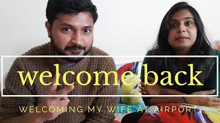 Welcome Back - Welcoming my wife at airport ❤ - Malayalam Vlog