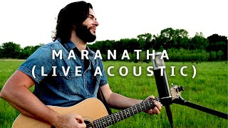 Maranatha, Live Acoustic, One Mic, Outdoors