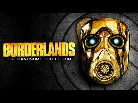 BORDERLANDS: THE HANDSOME COLLECTION (BORDERLANDS 2) - THE FIRST GAMEPLAY |