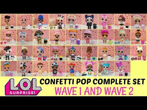 Lol Surprise Confetti Pop Complete Set Wave 1 And Wave 2 Youtube