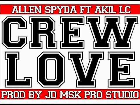 Crew Love - Allen Spyda Ft Akil Lc (Jd Music)(Pro-Studio)