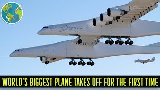 Worlds Biggest Aeroplane Takes off from US for the First Time