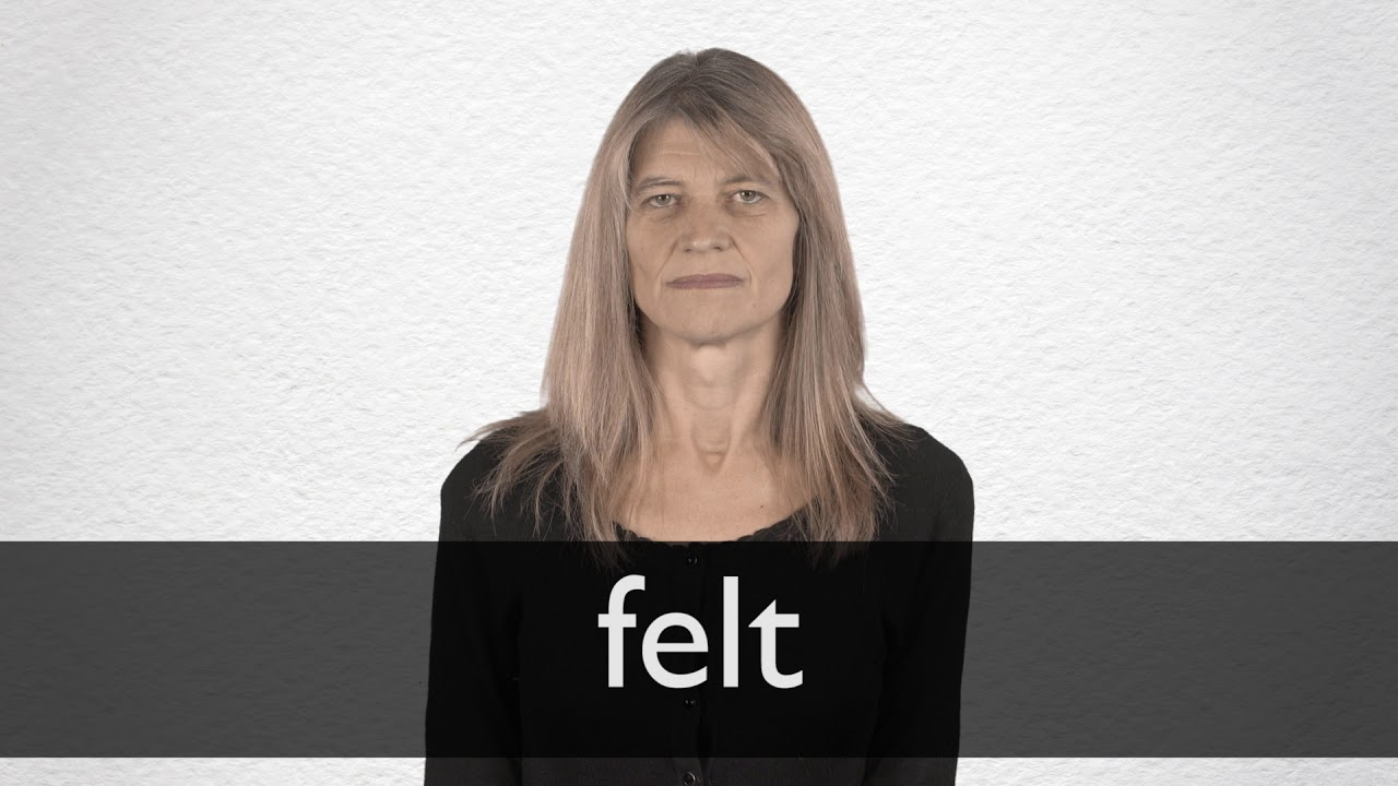 How to pronounce FELT in British English