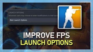 Improve FPS in CS:GO - Best Launch Options!