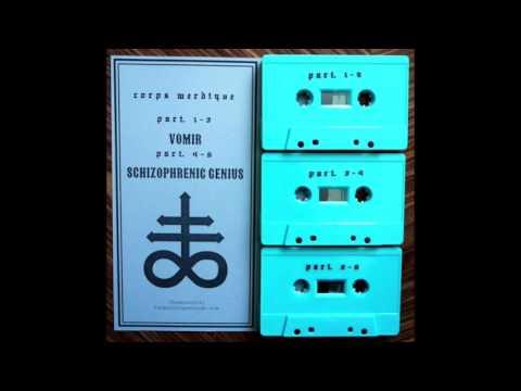 Schizophrenic Genius - Corps Merdique Part  4 5 & 6 (Cassette Rip)