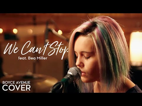 We Cant Stop  Miley Cyrus Boyce Avenue feat Bea Miller  on  & Apple