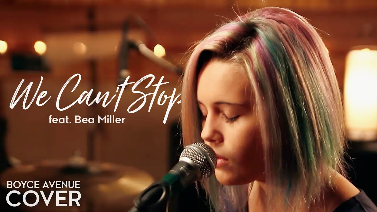 we can't stop - miley cyrus (boyce avenue feat. bea miller cover) on