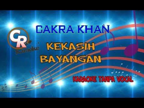 Cakra Khan - Kekasih Bayangan (Karaoke Lirik Tanpa Vokal) CR Karaoke