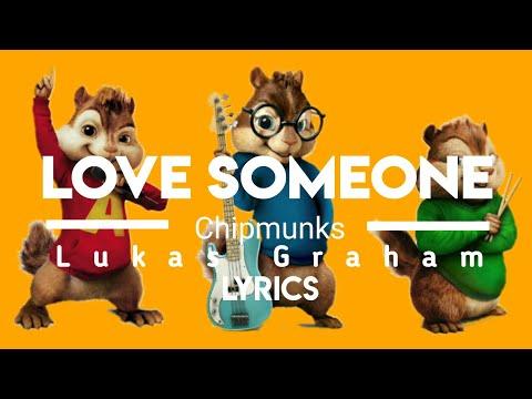 Love Someone | Lukas Graham| Lyrics,Chipmunks