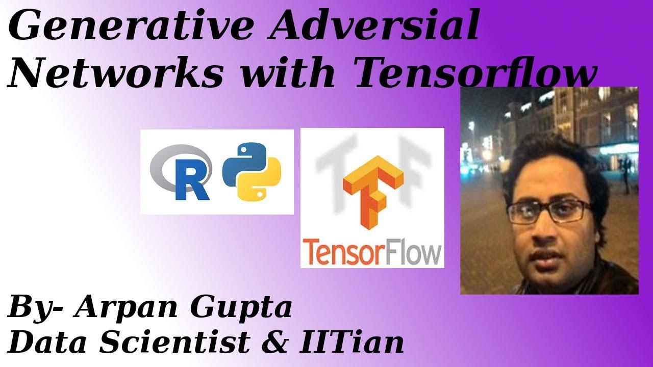 Generative Adversarial network (GAN) With Tensorflow | Arpan Gupta | Data  Scientist & IITian