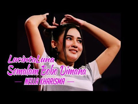 Nella Kharisma - Semalam Bobo Dimana (Lucinta Luna) Cover Lirik Lagu 2018