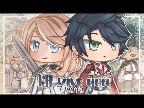 ||•I'll Save You•|| //GCMM// .•Original•. (READ DESC)