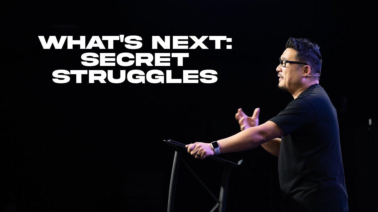 Part 3: Secret Struggles // What's Next? // NewStory Church