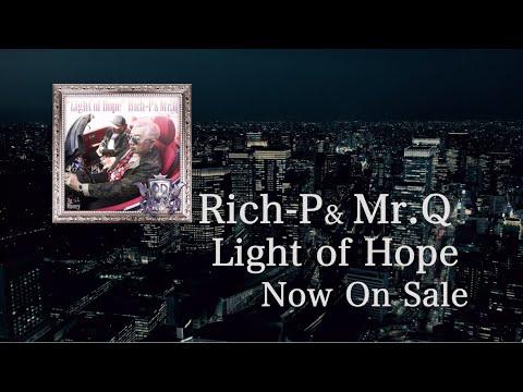 Rich-P & Mr.Q「Light Of Hope」【Music Video】