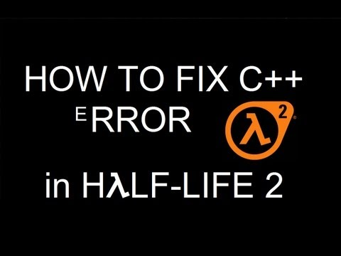 How to Fix Half Life 2 C++ Runtime Error