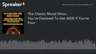 You're Destined To Get AIDS If You're Poor