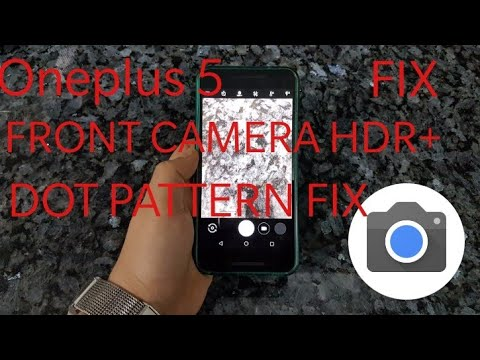 Oneplus 5/5t- |FIX GCAM FRONT PORTRAIT with face unlock!!!!!!!, dot pattern  issue Fixed |ROOT|