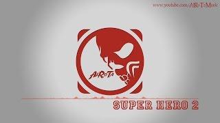 Super Hero 2 by Johannes Bornlöf - [Action Music]