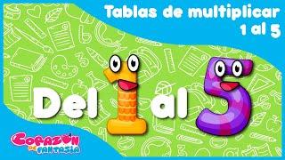 Tablas de multiplicar 1 al 5 - canciones infantiles / CorazÃ...