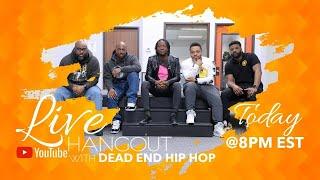 Live Hangout w/Dead End Hip Hop 8-12-20