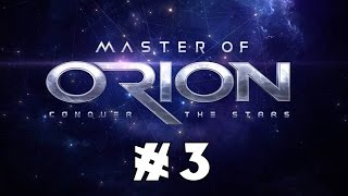 Let's Play the NEW Master of Orion! - Part 3