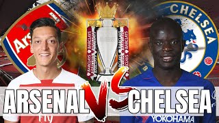 Arsenal vs Chelsea - Özil Has To Start This Game - Preview & Predicted Line Up