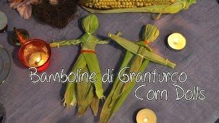 Bambolina di granturco - Corn dolls tutorial