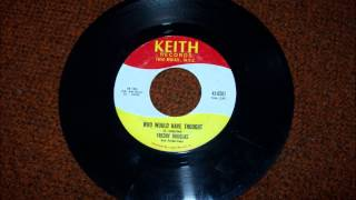 FREDDY DOUGLAS WHO WOULD HAVE THOUGHT KEITH RECORD LABEL