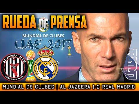 Rueda de prensa Zidane : Al Jazira 1-2 Real Madrid