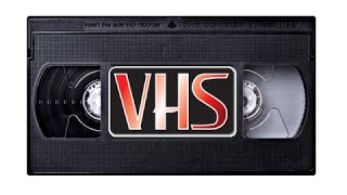 VHS - Better than you don't remember