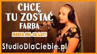 Chcę Tu Zostać - Farba (cover by Nadia Pol) #1458